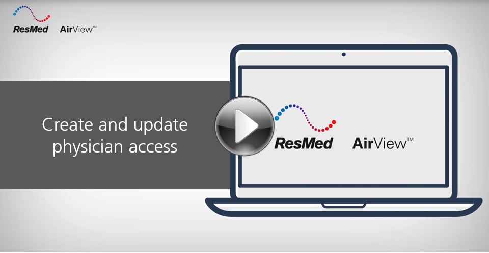 AirView-Create and update physician access