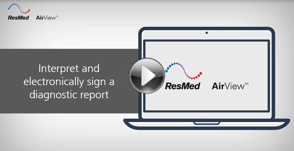 AirView-Interpret and electronically sign a diagnostic report